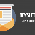 July & August Newsletters